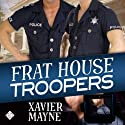 Frat House Troopers (       UNABRIDGED) by Xavier Mayne Narrated by Peter Brooke