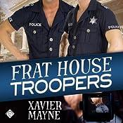Frat House Troopers | [Xavier Mayne]