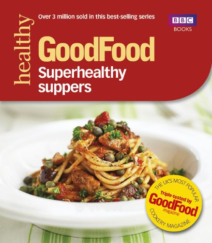 Good Food: Superhealthy Suppers (Good Food 101)