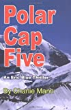 img - for Polar Cap Five by Mann, Charlie (2004) Paperback book / textbook / text book