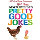 New and Not Bad Pretty Good Jokes (Prairie Home Companion)