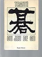 Traité du jeu de Go by Roger J. Girault