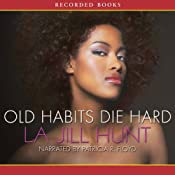 Old Habits Die Hard | [La Jill Hunt]