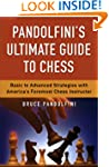 Pandolfini's Ultimate Guide to Chess...