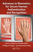 Advances in Biometrics for Secure Human Authentication and Recognition Front Cover
