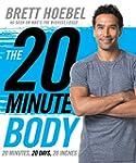 The 20-Minute Body: 20 Minutes, 20 Da...