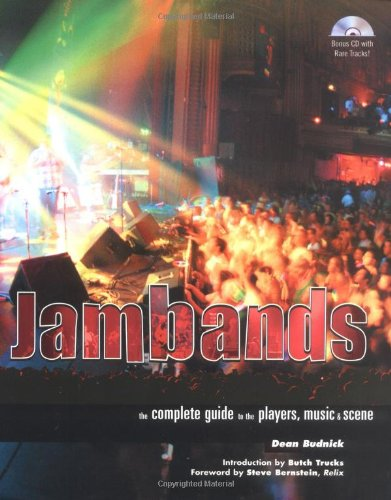Jambands: The Complete Guide To The Players, Music, And Scene (Book)