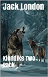 Image of Klondike Two Pack - The Call of the Wild and White Fang (Illustrated + Audio Links)