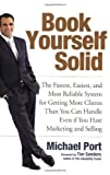 img - for Book Yourself Solid: The Fastest, Easiest, and Most Reliable System for Getting More Clients Than You Can Handle Even if You Hate Marketing and Selling 1st (first) edition by Port, Michael published by Wiley (2008) [Paperback] book / textbook / text book