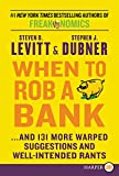 When to Rob a Bank LP: ...and 131 More Warped Suggestions and Well-Intended Rants