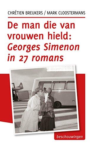 de-man-die-van-vrouwen-hield-georges-simenon-in-27-romans-tzum-reeks-book-6-dutch-edition