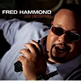 Love Unstoppable ~ Fred Hammond
