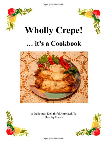 Wholly Crepe!