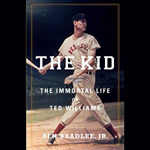 The Kid: The Immortal Life of Ted Williams | [Ben Bradlee Jr.]