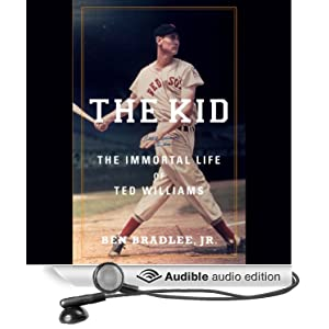 The Immortal Life of Ted Williams -  Ben Bradlee Jr.