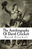 The Autobiography Of David Crockett