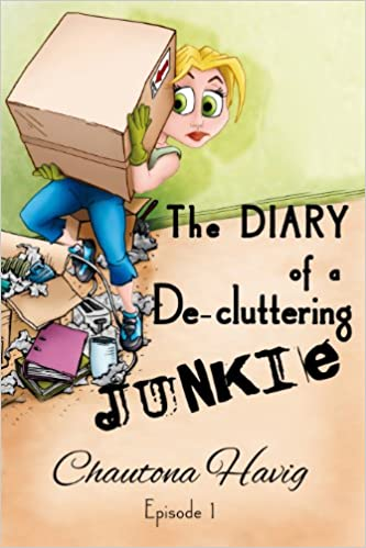 The Diary of a De-cluttering Junkie: Episode 1 (The Diary of a Decluttering Junkie)