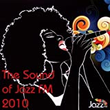 echange, troc Compilation - Jazz Fm Presents : Sound Of Jazz Fm 2010