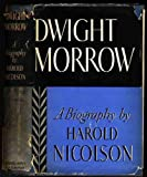 img - for DWIGHT MORROW BY HAROLD NICOLSON~1935 1ST ED-BIOGRAPHY book / textbook / text book