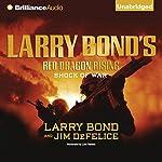 Larry Bond's Red Dragon Rising: Shock of War | Larry Bond,Jim DeFelice