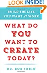 What Do You Want to Create Today?: Bu...