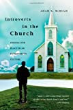 Introverts in the Church: Finding Our Place in an Extroverted Culture by McHugh, Adam S. (2009) Paperback