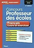 Concours Professeur des écoles - Français - Cours et exercices - L'essentiel en 45 fiches - Concours 2016...
