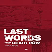 Last Words from Death Row  by Skip Heitzig Narrated by Skip Heitzig