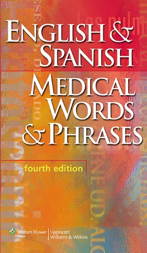 English & Spanish Medical Words & Phrases (LWW, English and Spanish Medical Words and Phrases)