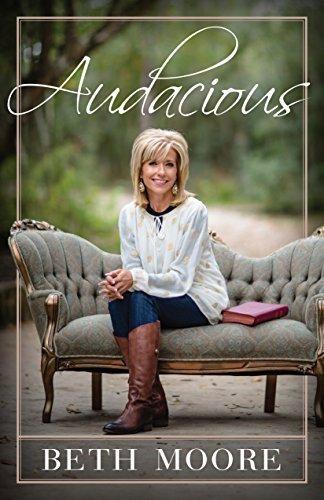Audacious by Beth Moore (2015-11-01) PDF