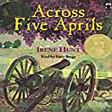 Across Five Aprils (       UNABRIDGED) by Irene Hunt Narrated by Terry Bregy
