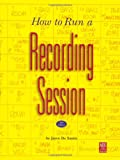 img - for How to Run a Recording Session (Mix Pro Audio Series) book / textbook / text book