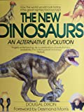 The New Dinosaurs: An Alternative Evolution (0449904423) by Dougal Dixon