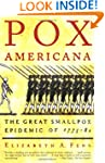 Pox Americana: The Great Smallpox Epi...