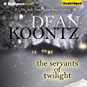 The Servants of Twilight (       UNABRIDGED) by Dean Koontz Narrated by Angela Dawe