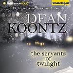 The Servants of Twilight | Dean Koontz