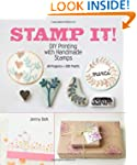 Stamp It!: DIY Printing with Handmade...