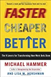 img - for Faster Cheaper Better: The 9 Levers for Transforming How Work Gets Done book / textbook / text book
