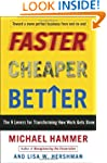 Faster Cheaper Better: The 9 Levers f...