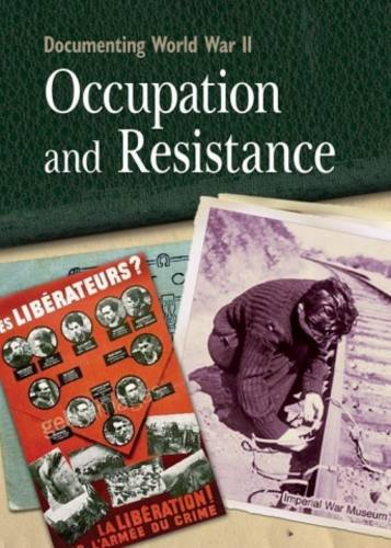 Occupation and Resistance (Documenting WWII)