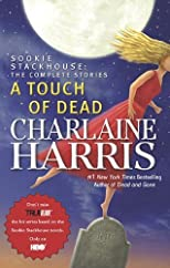 A Touch of Dead (Sookie Stackhouse: The Complete Stories) 1st (first) Edition by Harris, Charlaine [2009]