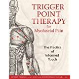 Trigger Point Therapy for Myofascial Pain: The Practice of Informed Touchby Donna Finando