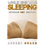 While She Was Sleeping (Forced Revenge Sleep Sex Erotica)di Audrey Grace