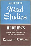Hebrews in the Greek New Testament for the English Reader (Wuest's Word Studies)