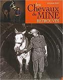 echange, troc Sylvain Post - Les chevaux de mine retrouvés (Prix Pégase ENE 2008 et Prix de l'Académie de Stanislas)