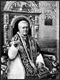 Catholic Catechism of Saint Pius X (1908)