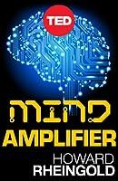 Mind Amplifier: Can Our Digital Tools Make Us Smarter? (Kindle Single)