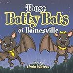 Those Batty Bats of Bainesville | Linda Waters