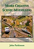 More Creative Scenic Modelling (0755206851) by Parkinson, John