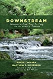 Downstream: Reflections on Brook Trout, Fly Fishing, and the Waters of Appalachia